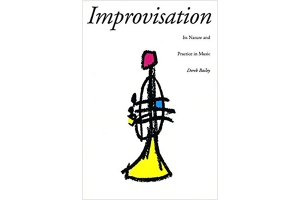 Improvisation: Its Nature and Practice in Music