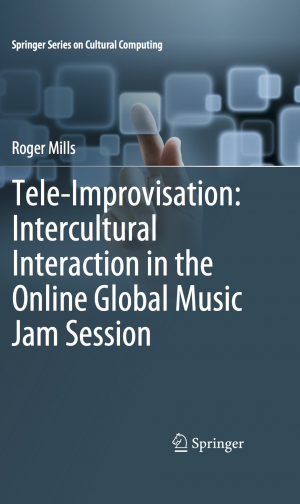 Tele-Improvisation: Intercultural Interaction in the Online Global Music Jam Session
