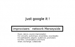 Just Google it - Improvisers networks Merseyside
