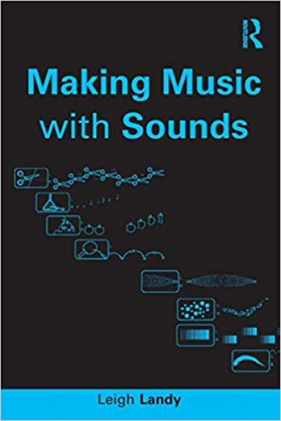 Making Music with sound, Leigh Landy