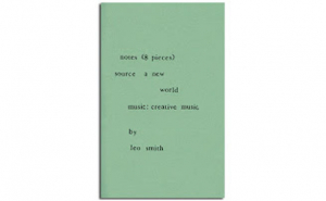 notes (8 pieces): source a new world music: creative music by Wadada Leo Smith